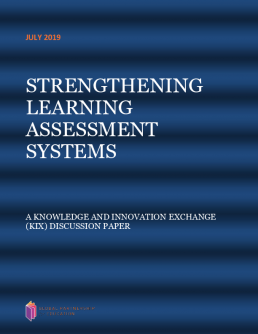 Strengthening learning assessment systems. A knowledge and innovation exchange (KIX) discussion paper