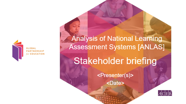 Presentation Stakeholder Briefing For A Learning Assessement System Analysis Documents Global Partnership For Education
